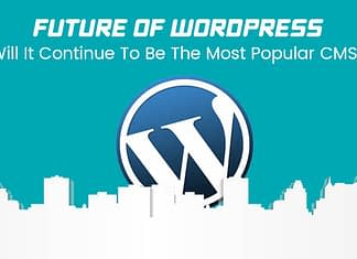 future of wordpress the most popular cms