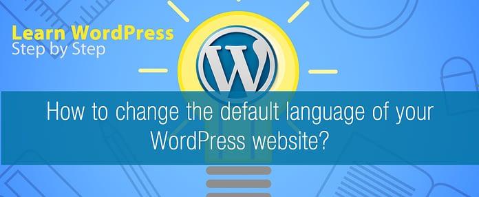 How to change the default language of your WordPress website?