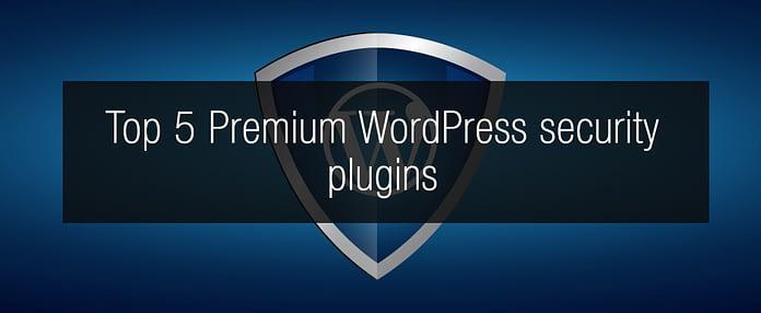 Top 5 Premium iThemes WordPress security plugins