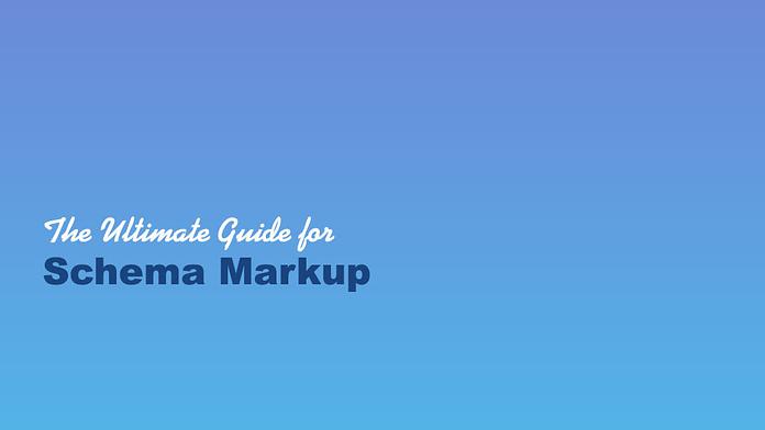 Ultimate Guide for Schema Markup