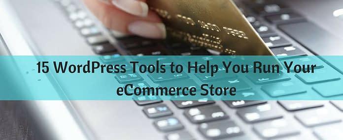 15 WordPress Tools to run an eCommerce store