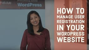 How to manage user registration in your WordPress Website