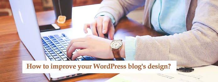 how-to-improve-your-wordpress-blogs-design