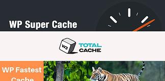 WP Super Cache vs W3 Total Cache vs WP Fastest Cache - Which is the Best WordPress Cache Plugins?