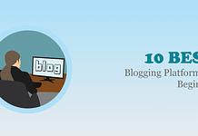 Best Blogging Platforms for Beginners