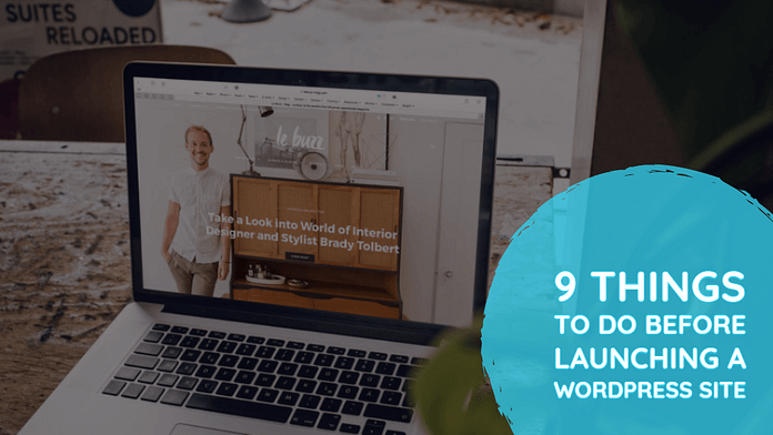 Things To Do Before Launching a WordPress Site