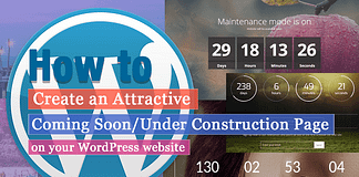 How to Create an attractive Coming Soon/Under Construction page for your WordPress website? (Step by Step Guide)