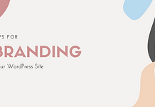 Tips for Branding Your WordPress Website