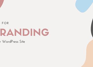 Tips for Branding Your WordPress Website