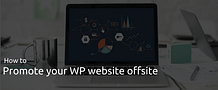 How to Promote your WordPress Website Offsite?