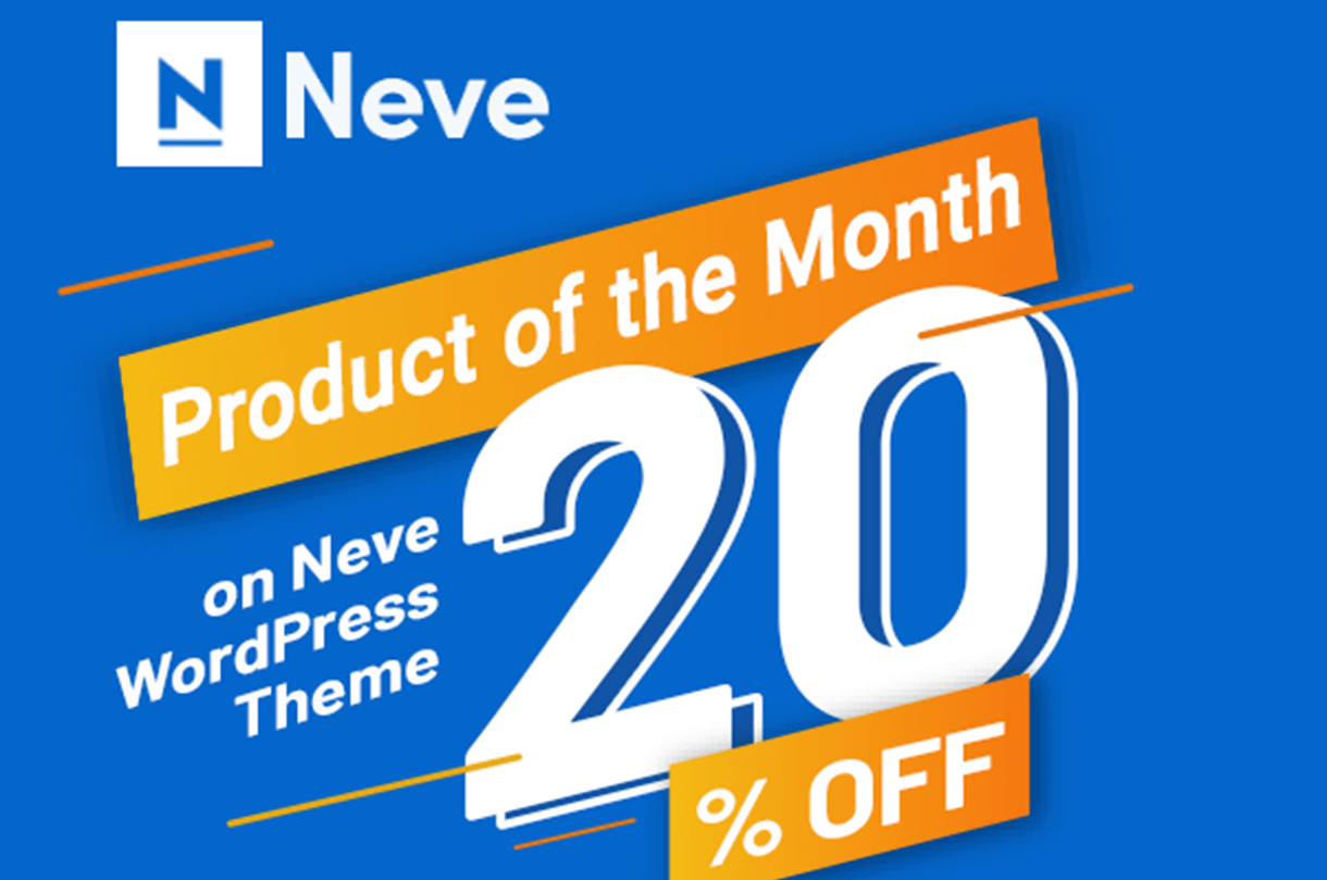 20% OFF on Neve WordPress Theme – Product of the Month