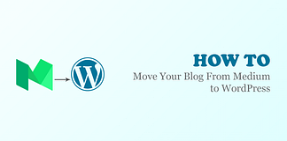 Move Your Blog From Medium to WordPress