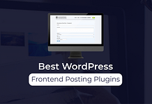 Best Premium WordPress Frontend Posting Plugins