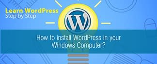 how-to-install-wordpress-in-your-windows-computer-learn-wordpress-step-by-step