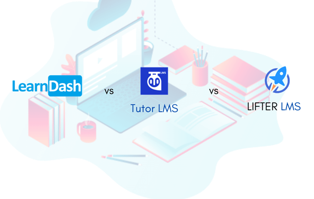 . LearnDash vs LifterLMS vs Tutor LMS
