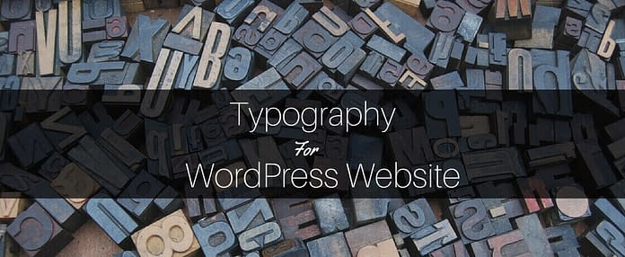 How To Choose Typography For Your WordPress Website
