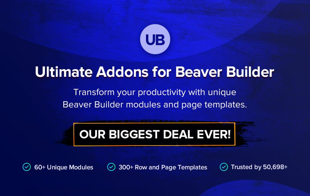 Ultimate Add-ons for Beaver Builder - Black Friday and Cyber Monday Deal 2019