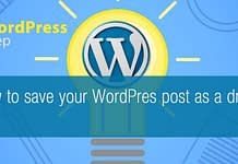 How to save your WordPress post as a draft