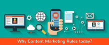 Why Content Marketing Rules Today