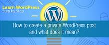 How to create a private WordPress post and what does it mean?