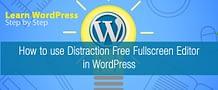 How to Use Distraction Free Fullscreen Editor in WordPress