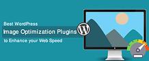 Best WordPress Image Optimization Plugins to Enhance your Web Speed