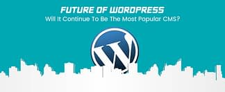 future of wordpress the most popular cms