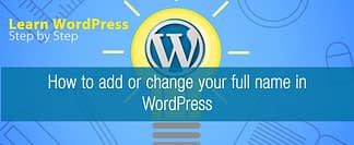 How to add or change your full name in WordPress