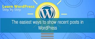 The easiest ways to show recent posts in WordPress