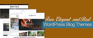 Free, Elegant and Best WordPress Blog Themes