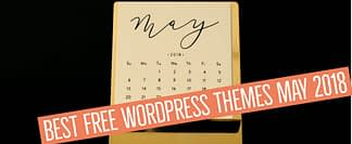 Best Free WordPress Themes May 2018