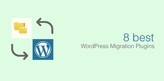 Best WordPress Migration Plugins