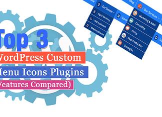 Top 3 WordPress Custom Menu Icons Plugins (Features Compared)