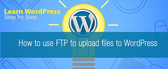 How to use FTP to upload files to WordPress