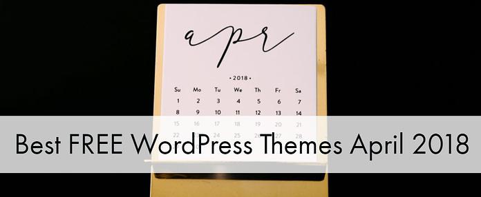 Best Free WordPress Themes April 2018