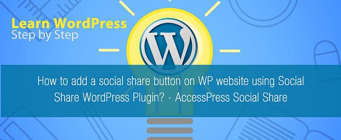 How to add a social share button on WP website using Social Share WordPress Plugin