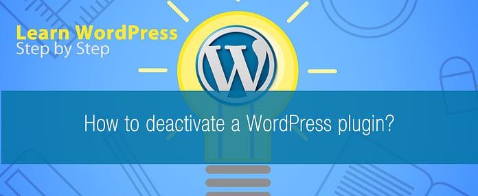 How to deactivate a WordPress plugin