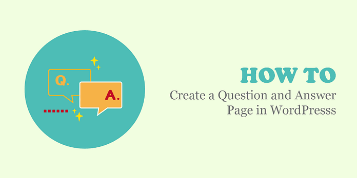 How to Create a Question and Answer Page on WordPress?
