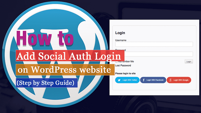 How to Add Social Media Auth Login Feature on WordPress Website? (Step by Step Guide)