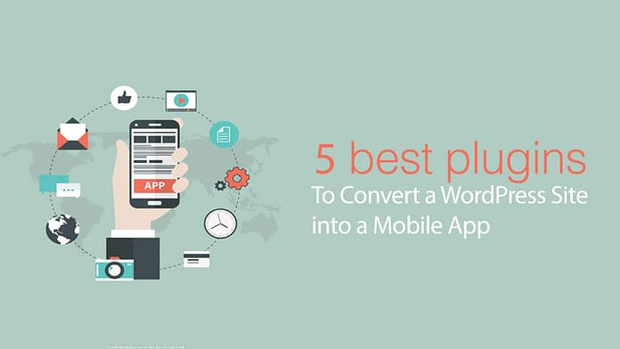 Best Plugins to Convert a WordPress Site into a Mobile App