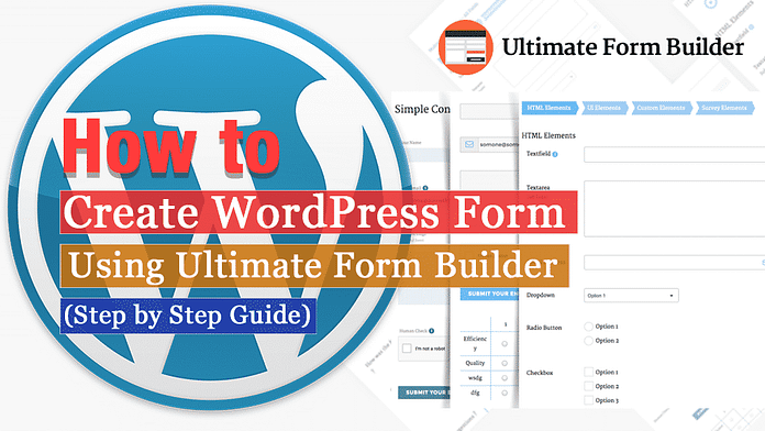 How to create WordPress form using Ultimate Form Builder plugin? (Step by Step Guide)