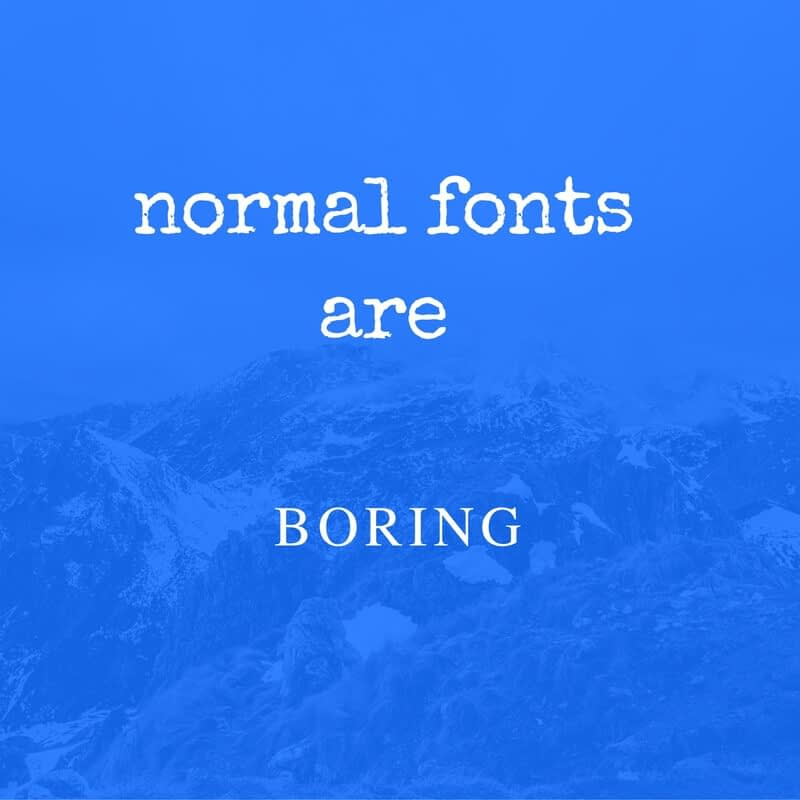 normal fonts - How to improve your WordPress blog's design? Why visuals really matter for site traffic?